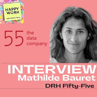 #273 INTERVIEW - Mathilde Bauret - DRH de Fifty Five cover