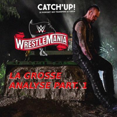 image Catch'up! WWE WrestleMania Jour 1 - La Grosse Analyse  !