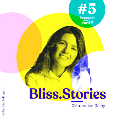 #5 Clémentine Galey - A 40 ans, elle quitte son CDI chez TF1 et se consacre à Bliss.Stories cover