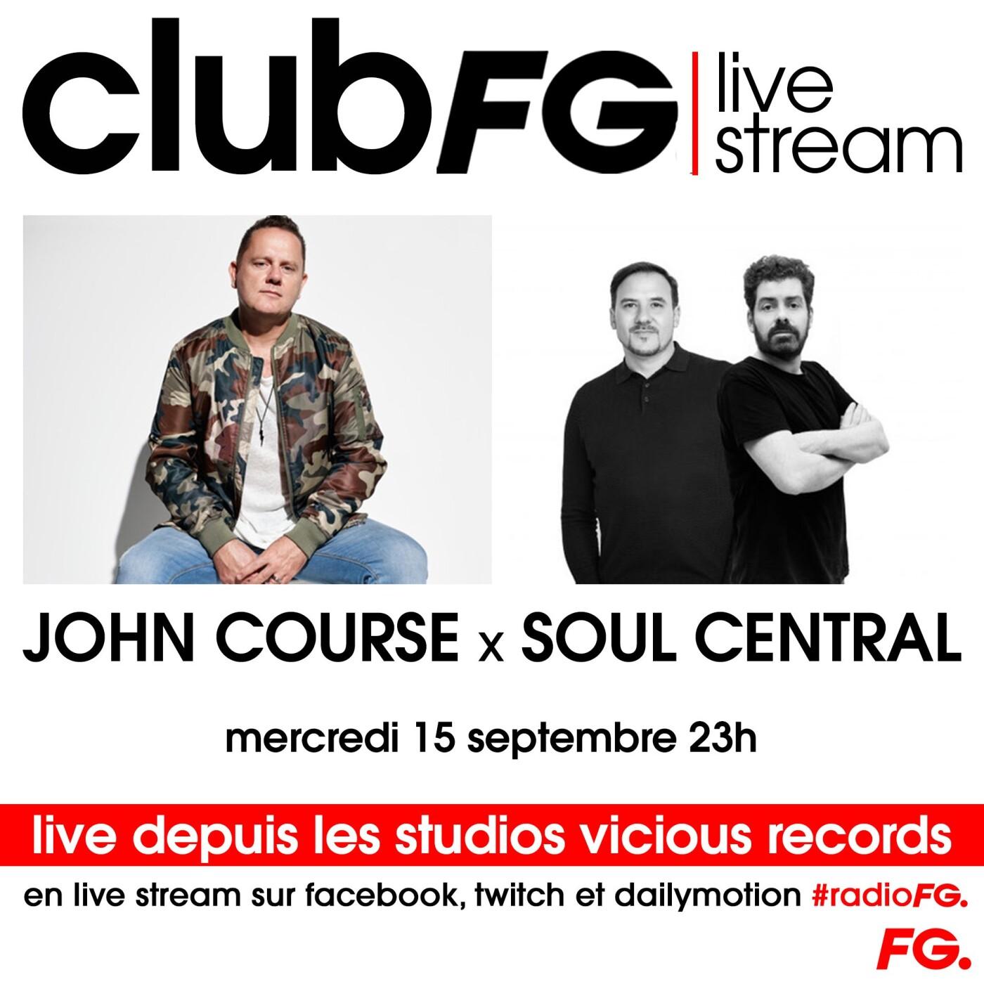 CLUB FG LIVE STREAM : JOHN COURSE & SOUL CENTRAL
