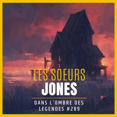 Dans l'ombre des légendes-289 Les soeurs Jones... cover