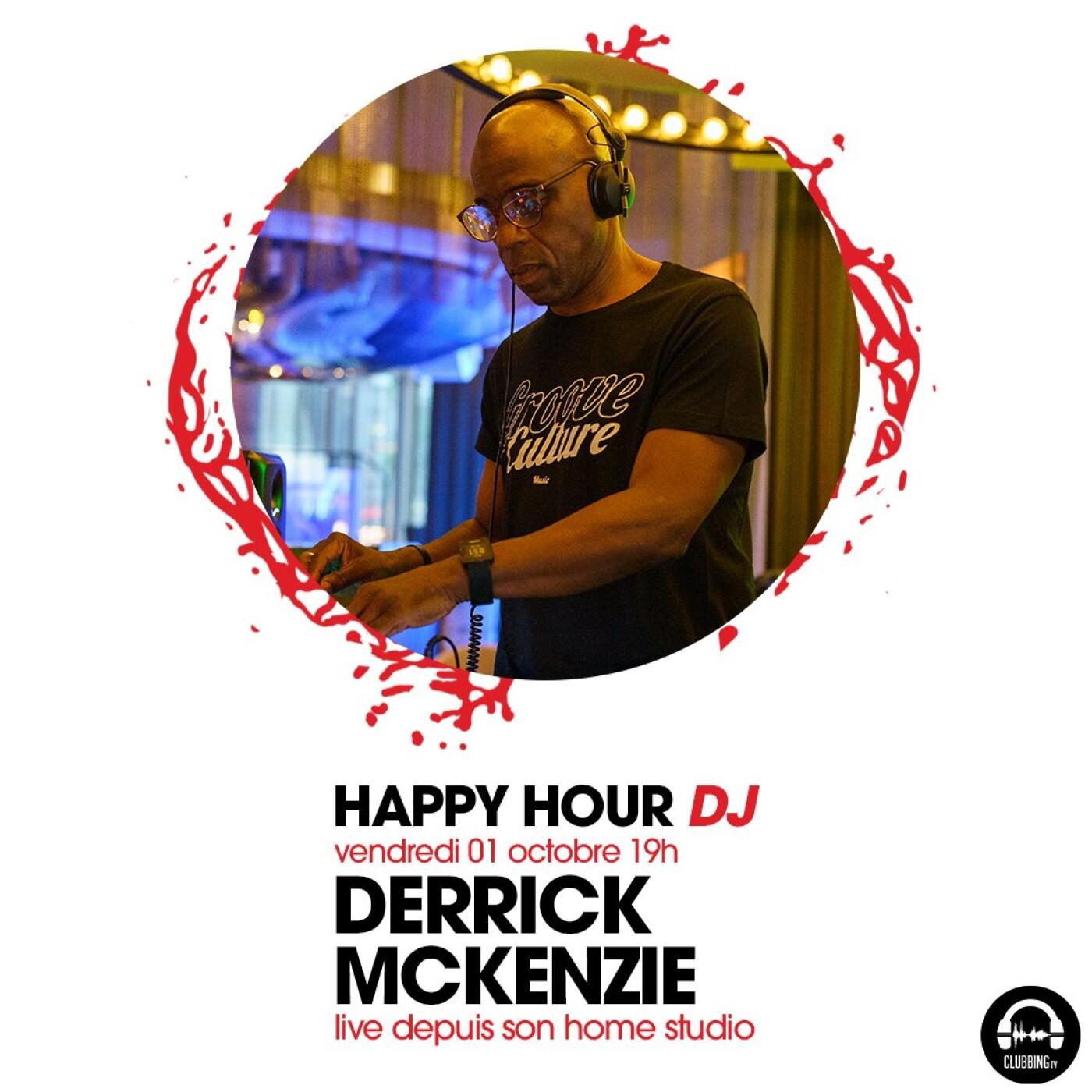 HAPPY HOUR DJ : DERRICK MCKENZIE