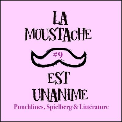 image La moustache est unanime #9 (punchlines, Spielberg & littérature)