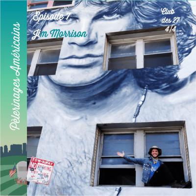 7: Club des 27 - Jim Morrison - Pèlerinage sex, drugs & rockn'roll à LA et Paris pour l'icône de la liberté cover