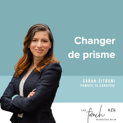 ✨🎧✨  #24 - Sarah ZITOUNI - PowHer Ta Carrière - Changer de prisme cover