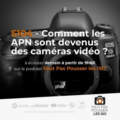 S104 - Comment les APN sont devenus des caméras vidéo ? cover