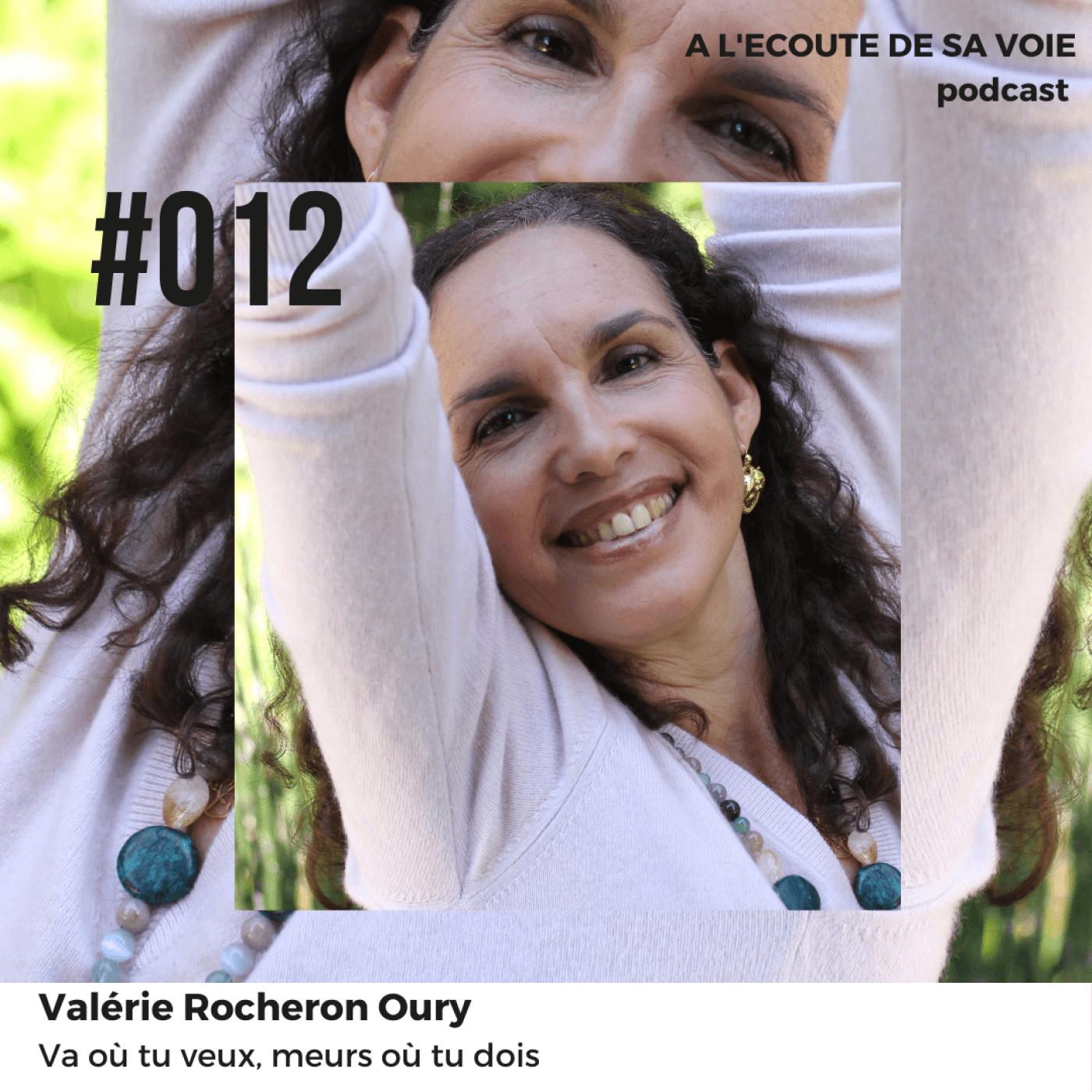 #012 Valerie Rocheron Oury - Va où tu veux, meurs où tu dois