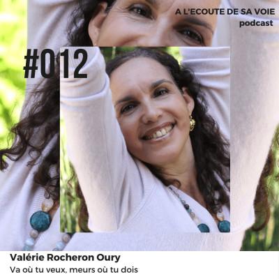 #012 Valerie Rocheron Oury - Va où tu veux, meurs où tu dois cover