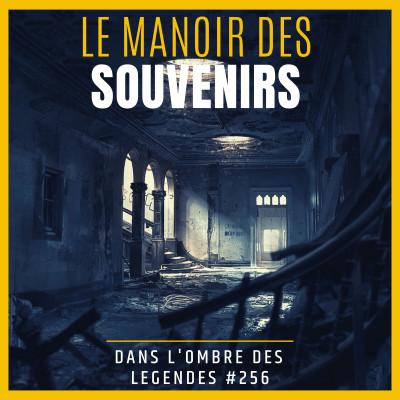 Dans l'ombre des légendes-256 Le manoir des souvenirs... cover