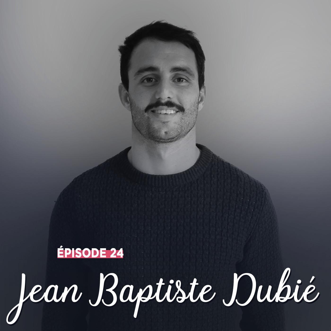 #24 - Jean-Baptiste Dubié, envers et contre tout -  Le Jeu avant l'enjeu