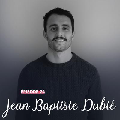 #24 - Jean-Baptiste Dubié, envers et contre tout -  Le Jeu avant l'enjeu cover