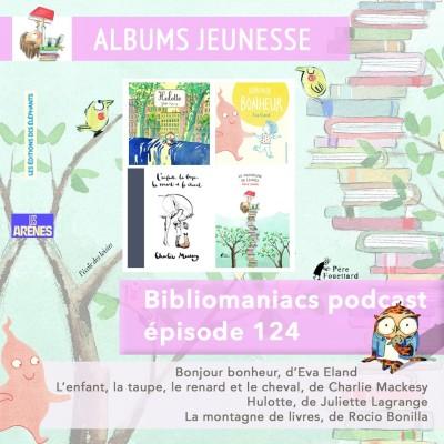 Bibliomaniacs épisode 124 Albums jeunesse cover