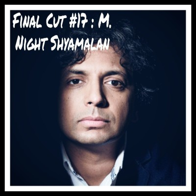 image Final Cut Episode 17 - M. Night Shyamalan