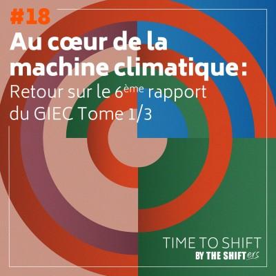 #18 6ème rapport du GIEC Tome 1/3: au coeur de la machine climatique cover