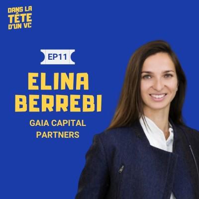 #11 Elina Berrebi VC chez Gaia : Sur le Growth Capital, le marché en France et les différences avec le Venture Capital cover