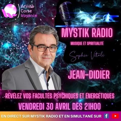 Image of the show Révélez vos facultés psychiques et énergétiques avec Jean-Didier médium et magnétiseur sur Mystik Radio présentée par Sophie Vitali