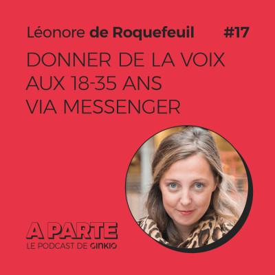 image Donner de la voix aux 18-35 ans via Messenger, avec Léonore de Roquefeuil