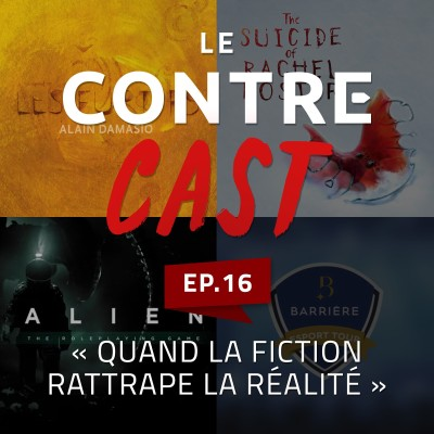 LeContreCast #16 - Quand la fiction rattrape la réalité cover