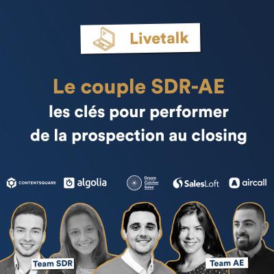 LIVETALK - Le couple SDR & AE : Les clés pour performer de la prospection au closing avec Aircall, Algolia, Contentsquare & Salesloft cover