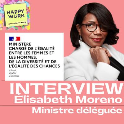 #299 - INTERVIEW : Élisabeth Moreno - Ministre déléguée cover
