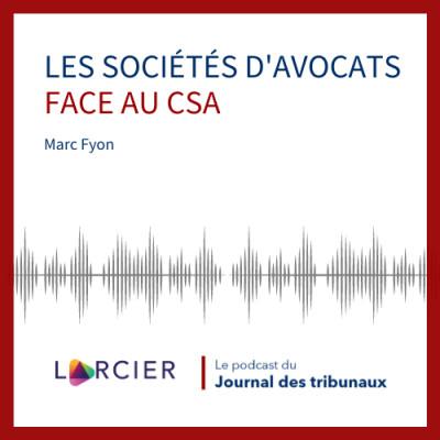 #07 - Les sociétés d'avocats face au CSA cover