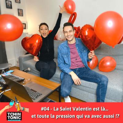 #04 - La Saint-Valentin est là… et toute la pression qui va avec aussi !? cover