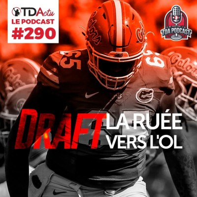 image TDA Podcast n°290 - Draft : la ruée vers l'OL