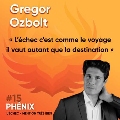#15 🏊♂️ - Gregor Ozbolt : L'échec c'est comme le voyage, il vaut autant que la destination cover