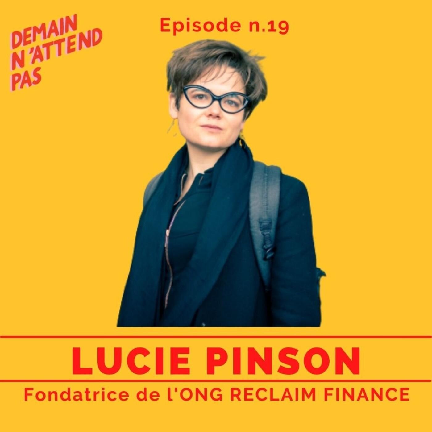 19 - Lucie Pinson, fondatrice de l'ONG Reclaim Finance : mettre la finance au service de la nat