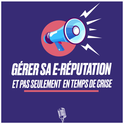 Image of the show 🔊 Gérer sa e-réputation et pas seulement en temps de crise !