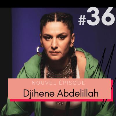 #36 Djihene Abdelillah : prendre le pouvoir de sa vie grâce aux sports de combat 🖤 cover