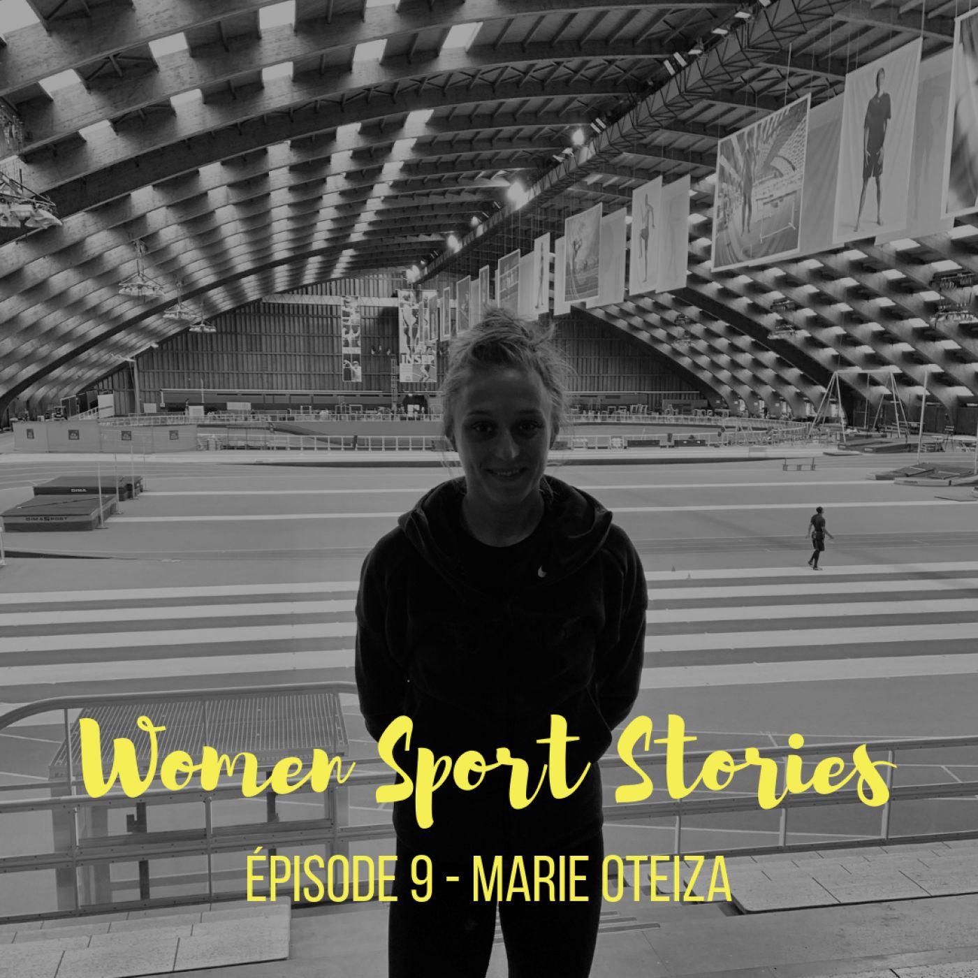 Episode 9 : Marie Oteiza