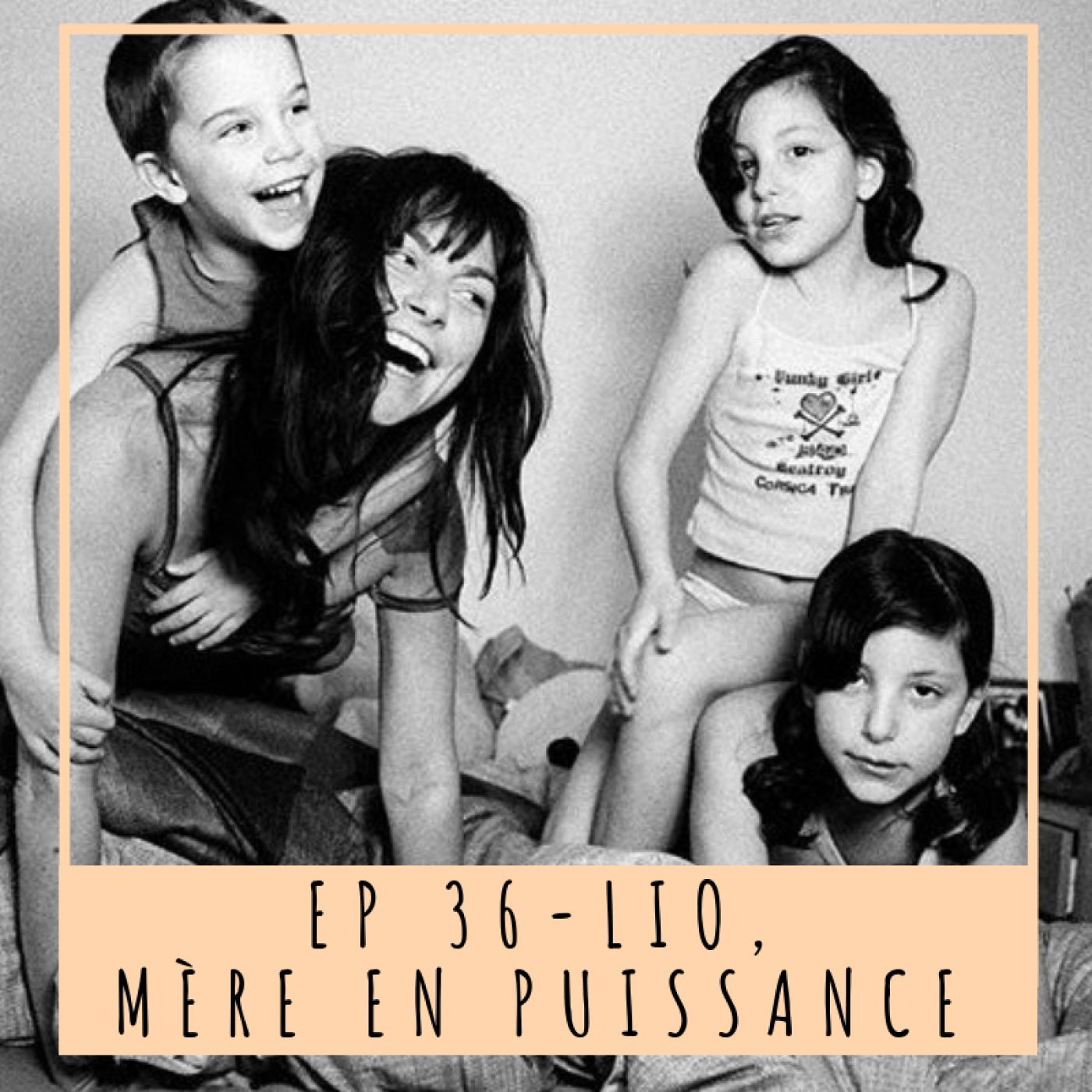 EP 36 - LIO, MÈRE EN PUISSANCE