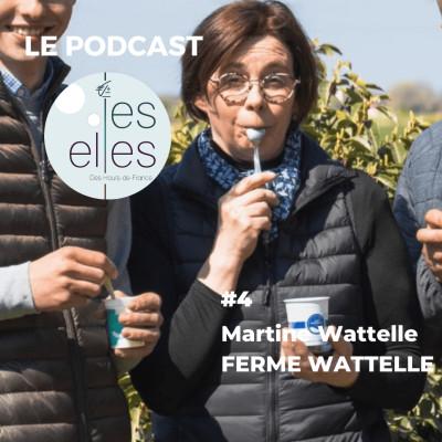 #4 - Martine Wattelle /// Entreprendre avec son mari et voir ses enfants grandir - Ferme Wattelle cover