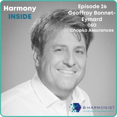 #26 Geoffroy Bonnet Eymard, Chapka Assurances : « nos valeurs transpirent dans toute l'entreprise » cover