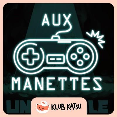 Aux Manettes #18 (feat. PuNkY) – Crash Bandicoot 4, Undertale qui ne se fait pas de vieux os. cover