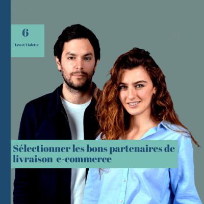 #6 Sélectionner les bons partenaires de  livraison avec Leo&Violette cover