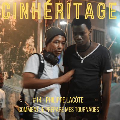 Comment je prépare mes tournages / avec le réalisateur Philippe Lacôte cover