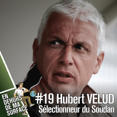 #19 - Hubert Velud, sélectionneur du Soudan cover