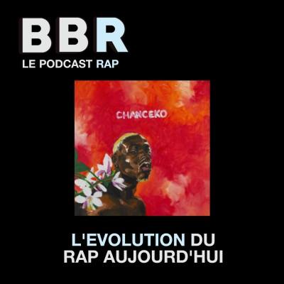 BlaBlaRap - Episode 2 - L'évolution du rap aujourd'hui cover