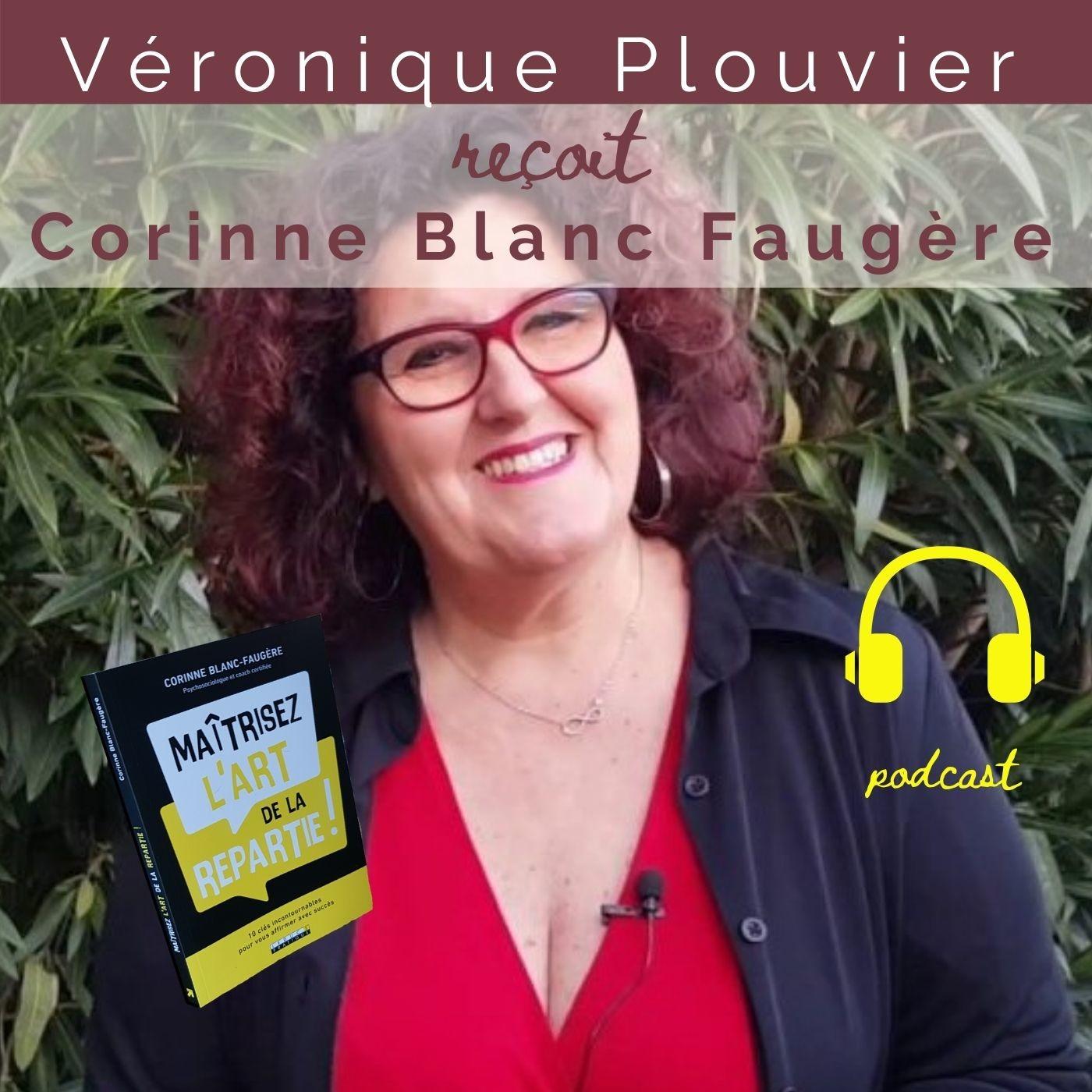 # 26 Corinne Blanc Faugère, l'art de la répartie