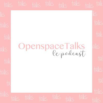 OpenspaceTalks Le Podcast cover