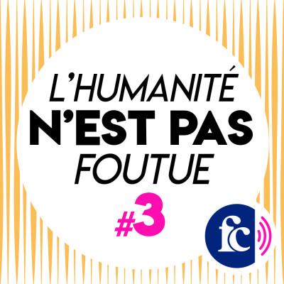 L'humanité n'est pas foutue #3 – La culture pour tous cover