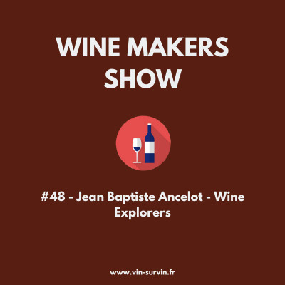 #48 - Jean Baptiste Ancelot - Wine Explorers cover