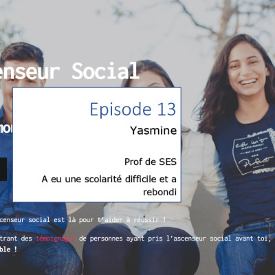 L'ascenseur social le Podcast - Episode 13 - Yasmine cover