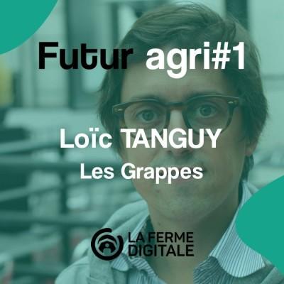 FuturAgri #1 - Loïc Tanguy (Les Grappes) cover