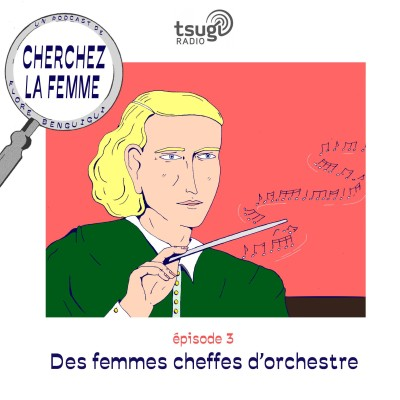 Cherchez la femme : des femmes et des cheffes d'orchestre cover