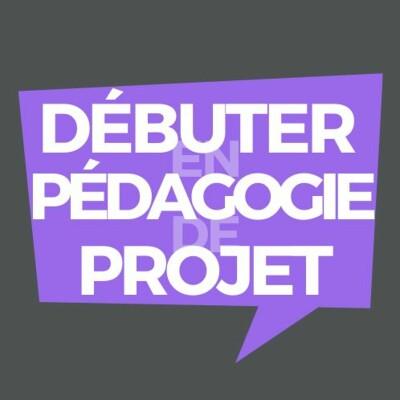 Débuter en pédagogie de projet cover