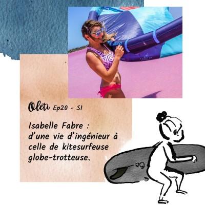 Ep 20 - Isabelle Fabre : d'une vie d'ingénieur à celle de kitesurfeuse globe-trotteuse cover