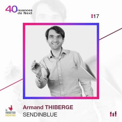 """:17 Part 1 - Armand Thiberge - SendinBlue : Ce """"petit outil"""" aux 180 000 clients partout dans le monde cover"""